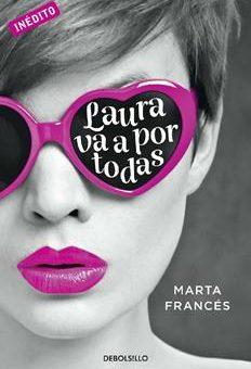 Leer Laura va a por todas - Marta Francés (Online)