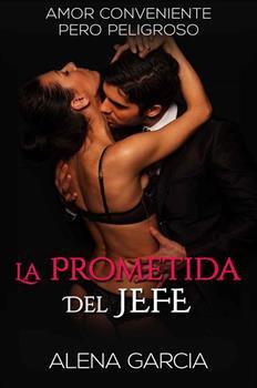 Prometida del Jefe_ Amor Conveniente pero Pelinario de la Mafia Rusa no 1), La - Alena Garci