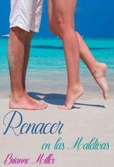 Leer Renacer en Las Maldivas - Brianne Miller (Online)
