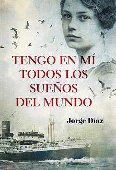 Leer Tengo en mí todos los sueños del mundo - Jorge Díaz (Online)
