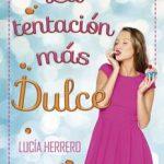 Leer La Tentación Más Dulce – Lucía Herrero (Online)