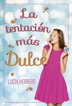 Leer La Tentación Más Dulce - Lucía Herrero (Online)