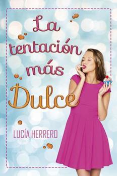Tentacion Mas Dulce, La - Lucia Herrero