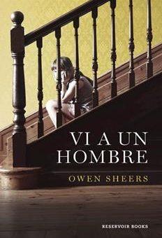 Vi a un hombre - Owen Sheers