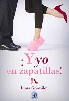 Leer ¡Y yo en zapatillas! - Luna González (Online)