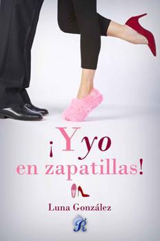 !Y yo en zapatillas! - Luna Gonzalez