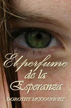 perfume de la esperanza, El - Dorothy McCougney
