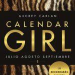 Leer Calendar Girl 03 – Julio Agosto Septiembre – Audrey Carlan (Online)