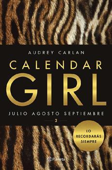 Calendar Girl 03 - Julio Agosto Septiembre - Audrey Carlan