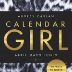 Leer Calendar Girl 2: Abril, mayo, junio – Audrey Carlan (Online)