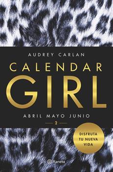 Calendar Girl 2_ Abril, mayo, junio - Carlan, Audrey