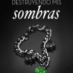 Leer Destruyendo mis sombras – Loles Lopez (Online)