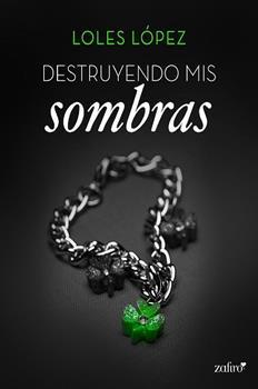 Destruyendo mis sombras - Loles Lopez