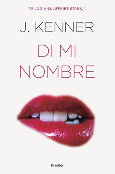 Di mi nombre (El affaire Stark 1) - Kenner, J_