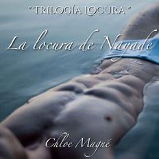 Leer La Locura de Nayade - Chloe Magné (Online)
