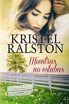 Mientras no estabas - Kristel Ralston
