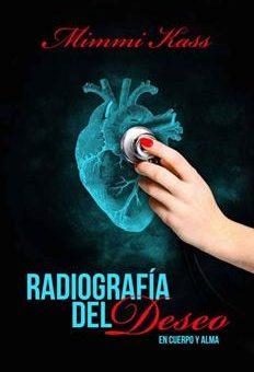 Leer Radiografía del deseo - Mimmi Kass (Online)