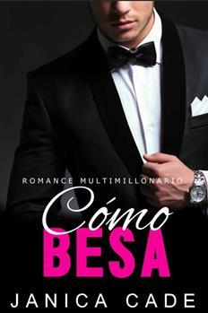 Romance multimillonario - Janica Cade