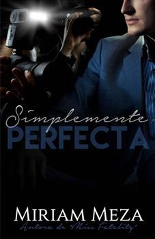 Simplemente perfecta - Miriam Meza