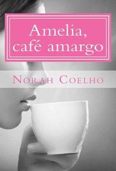 amelia-cafe-amargo-norah-coelho