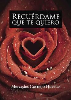 Leer Recuérdame que te quiero - Mercedes Cornejo Huertas (Online)