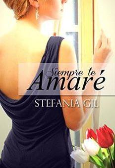 Leer Siempre te Amaré - Stefania Gil (Online)