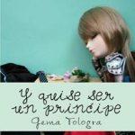 Leer Y quise ser un príncipe – Gema Tologra (Online)
