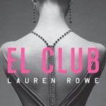 Leer El Club. El Club 1 – Lauren Rowe (Online)