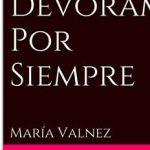 Leer Devorame Por Siempre – María Valnez (Online)