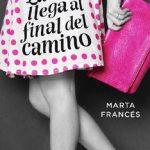 Leer Laura llega al final del camino (Laura va a por todas 2) – Marta Francés (Online)