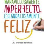 Leer Maravillosamente imperfecto, escandalosamente feliz – Walter Riso (Online)