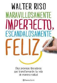 Leer Maravillosamente imperfecto, escandalosamente feliz - Walter Riso (Online)