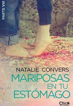 Leer Mariposas en Tu Estómago (Octava Entrega) - Natalie Convers (Online)