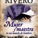 Leer Mujer y maestra en un mundo de Hombres – Viviana Rivero (Online)