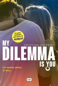 my-dilemma-is-you-1-un-nuevo-amor-o-dos_-cristina-chiperi