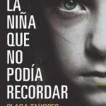 Leer La Niña Que No Podía Recordar – Clara Tahoces (Online)