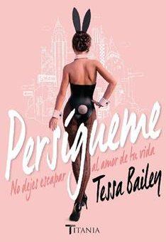 Leer Persígueme - Tessa Bailey (Online)