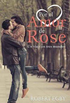 por-el-amor-de-rose-robert-egby