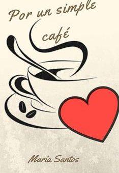 Leer Por un simple café - Maria Santos (Online)