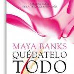 Leer Quédatelo todo – Maya Banks (Online)