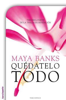 quedatelo-todo-rendicion-iii-maya-banks