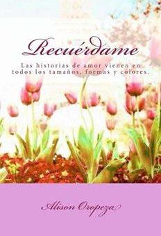 Leer Recuérdame - Alison Oropeza (Online)