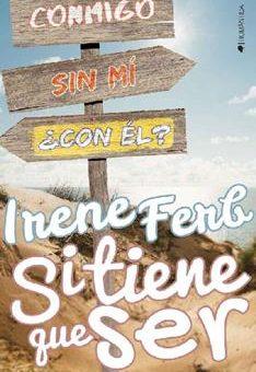 Leer Si tiene que ser - Irene Ferb (Online)