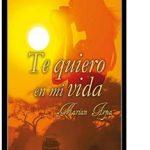 Leer Te quiero mi vida – Marian Arpa (Online)