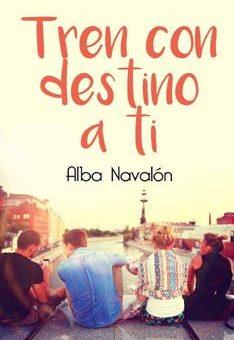 Leer Tren con destino a ti - Alba Navalon (Online)