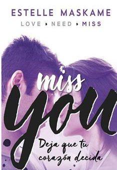 Leer Libro Deja que tu corazon decida Miss you: You 3 - Estelle Maskame (Online)