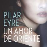 Leer Un amor de Oriente – Pilar Eyre (Online)