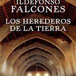 Leer Los herederos de la tierra – Ildefonso Falcones (Online)