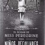 Leer Libro El hogar de Miss Peregrine para niños peculiares – Ransom Riggs (Online)