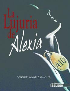 Leer La lujuria de Alexia - Sonsoles Álvarez Sánchez (Online)